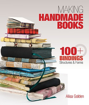 Making Handmade Books By Golden, Alisa J.